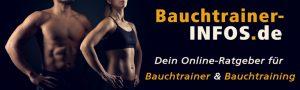 Bauchtrainer-Infos.de - Dein Online-Ratgeber für Bauchtrainer & Bauchtraining